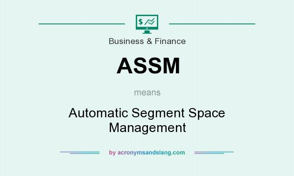 What does ASSM mean? It stands for Automatic Segment Space Management