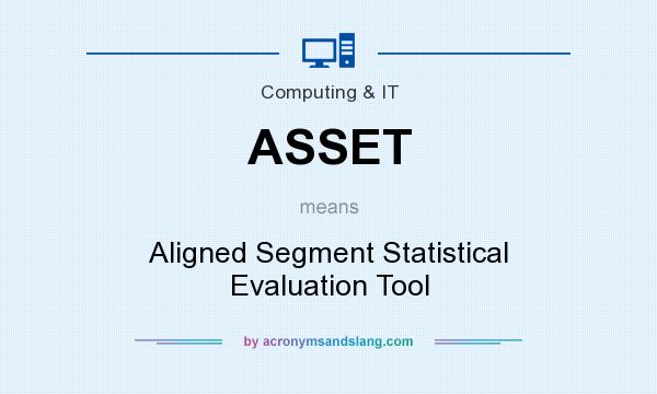 What does ASSET mean? It stands for Aligned Segment Statistical Evaluation Tool