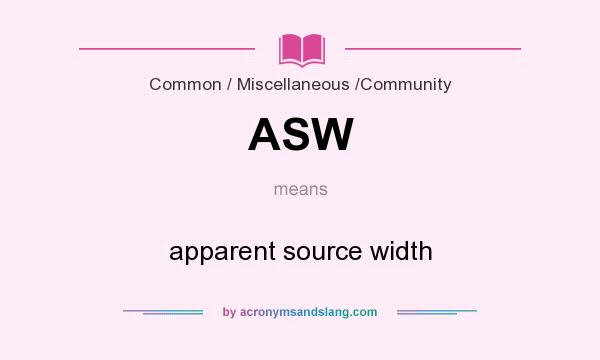 What does ASW mean? It stands for apparent source width