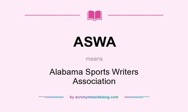 What does ASWA mean? It stands for Alabama Sports Writers Association