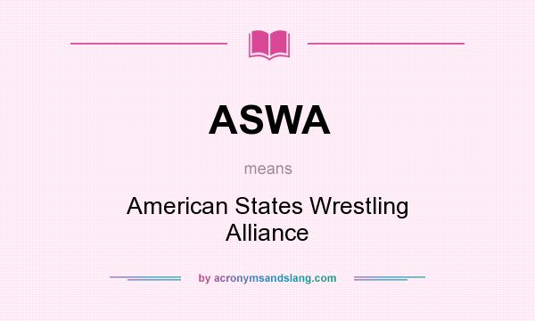 What does ASWA mean? It stands for American States Wrestling Alliance
