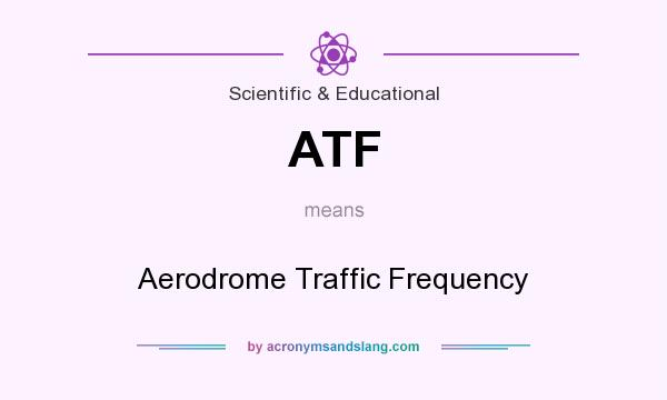 What does ATF mean? It stands for Aerodrome Traffic Frequency
