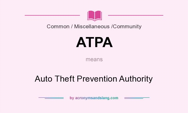 What does ATPA mean? It stands for Auto Theft Prevention Authority