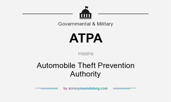 What does ATPA mean? It stands for Automobile Theft Prevention Authority