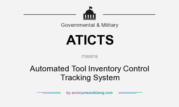 What does ATICTS mean? It stands for Automated Tool Inventory Control Tracking System
