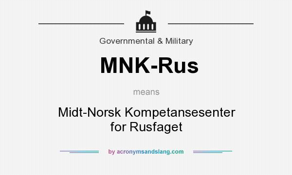 What does MNK-Rus mean? It stands for Midt-Norsk Kompetansesenter for Rusfaget