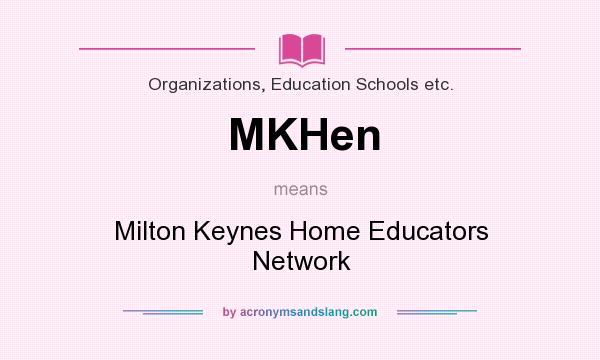 What does MKHen mean? It stands for Milton Keynes Home Educators Network