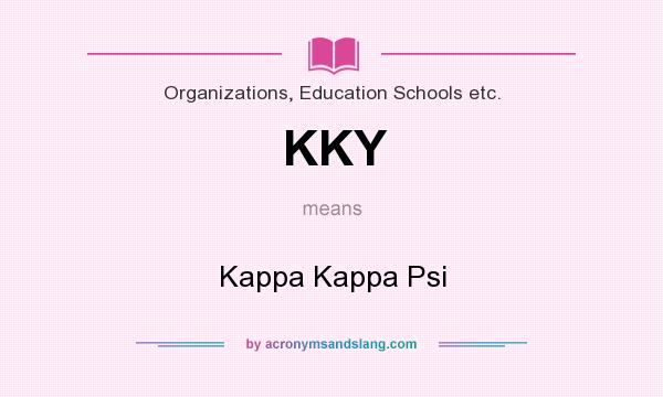 What does KKY mean? It stands for Kappa Kappa Psi