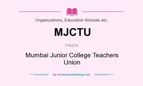 What does MJCTU mean? It stands for Mumbai Junior College Teachers Union