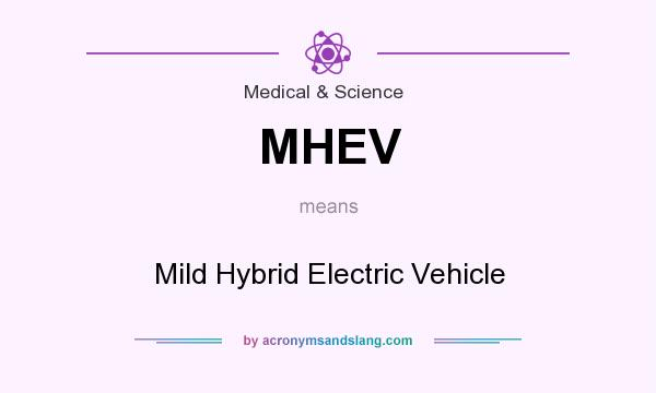 Definition Of Mhev Stands For Mild Hybrid Electric Vehicle By Acronymsandslang