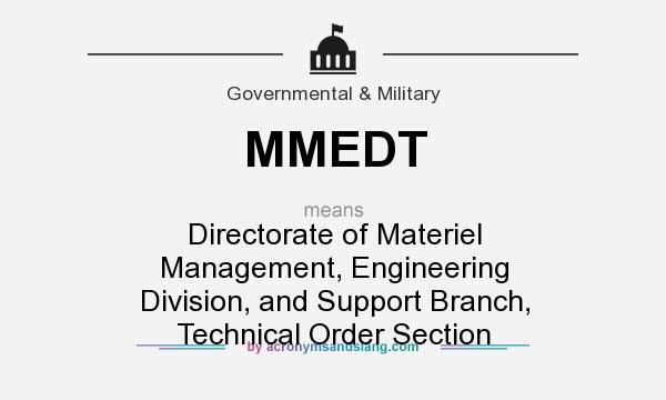 What does MMEDT mean? It stands for Directorate of Materiel Management, Engineering Division, and Support Branch, Technical Order Section