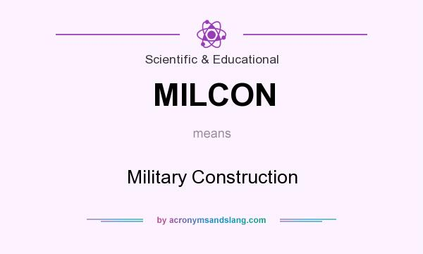 What does MILCON mean? It stands for Military Construction