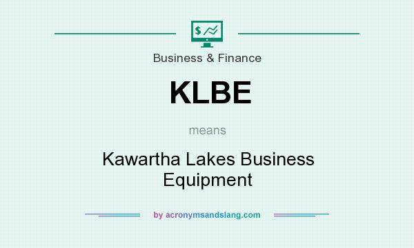 What does KLBE mean? It stands for Kawartha Lakes Business Equipment