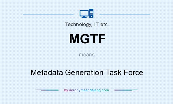 What does MGTF mean? It stands for Metadata Generation Task Force