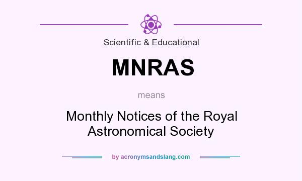 What does MNRAS mean? It stands for Monthly Notices of the Royal Astronomical Society