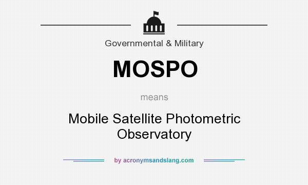 What does MOSPO mean? It stands for Mobile Satellite Photometric Observatory