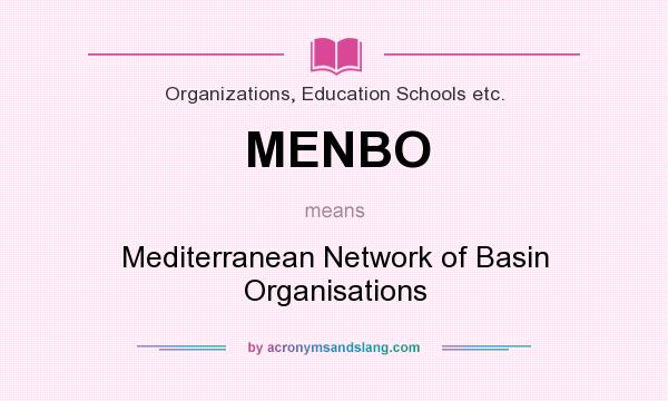 What does MENBO mean? It stands for Mediterranean Network of Basin Organisations