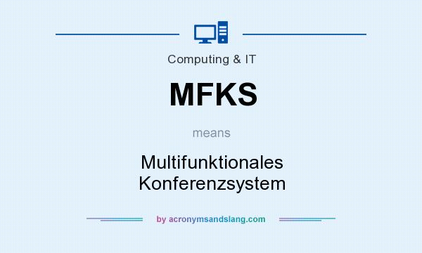 What does MFKS mean? It stands for Multifunktionales Konferenzsystem