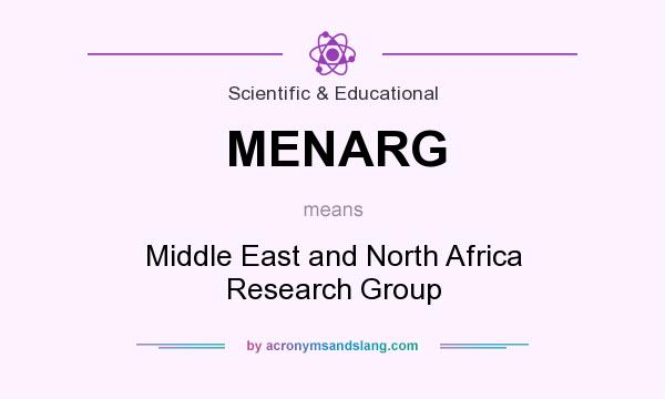 What does MENARG mean? It stands for Middle East and North Africa Research Group