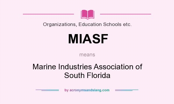 What does MIASF mean? It stands for Marine Industries Association of South Florida