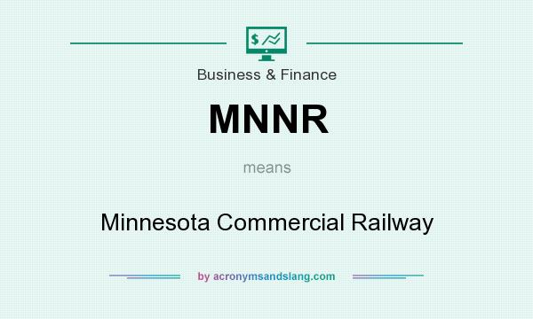 What does MNNR mean? It stands for Minnesota Commercial Railway