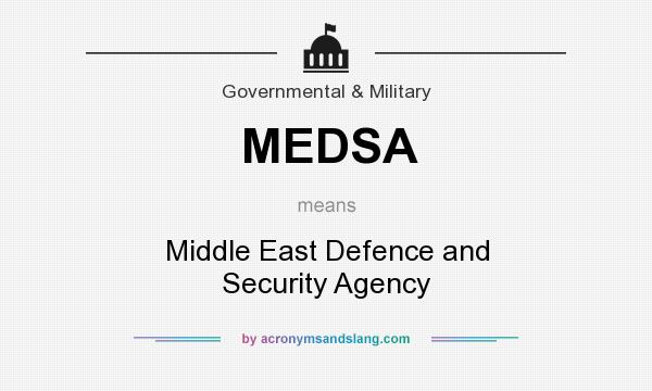 What does MEDSA mean? It stands for Middle East Defence and Security Agency