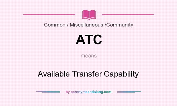 What does ATC mean? It stands for Available Transfer Capability