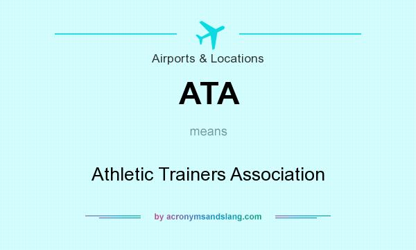 What does ATA mean? It stands for Athletic Trainers Association