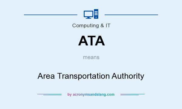 What does ATA mean? It stands for Area Transportation Authority