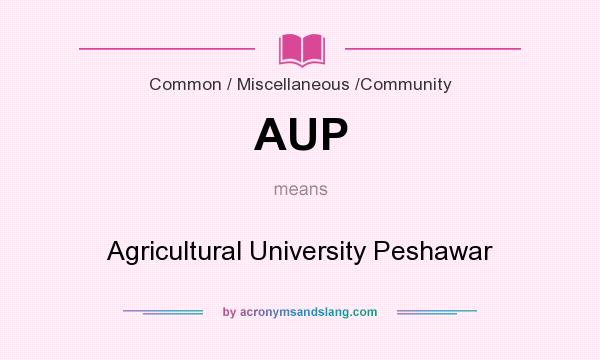 What does AUP mean? It stands for Agricultural University Peshawar