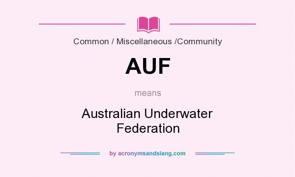 What does AUF mean? It stands for Australian Underwater Federation