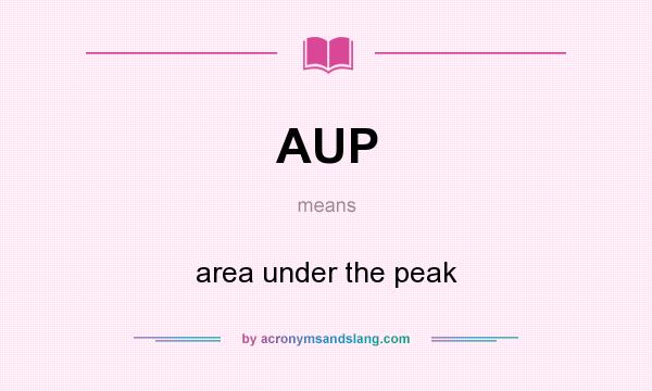 What does AUP mean? It stands for area under the peak