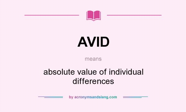 What does AVID mean? It stands for absolute value of individual differences