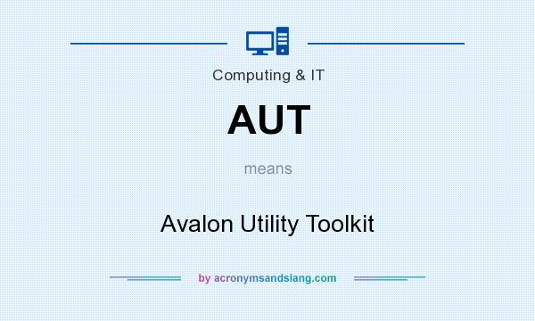 What does AUT mean? It stands for Avalon Utility Toolkit