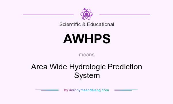 What does AWHPS mean? It stands for Area Wide Hydrologic Prediction System