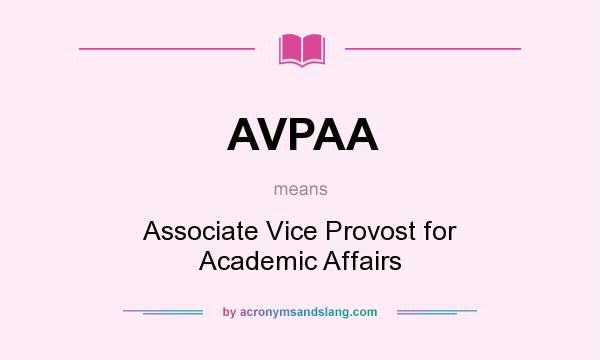 What does AVPAA mean? It stands for Associate Vice Provost for Academic Affairs