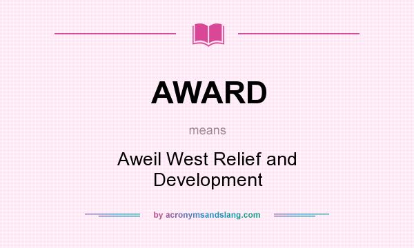 What does AWARD mean? It stands for Aweil West Relief and Development