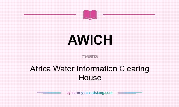 AWICH   Africa Water Information Clearing House In Undefined By  AcronymsAndSlang.com