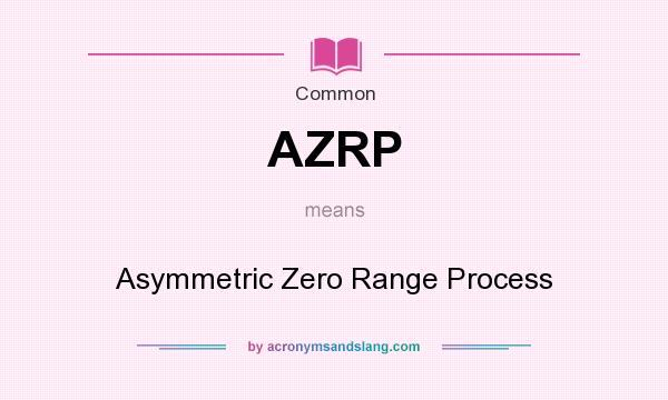 What does AZRP mean? It stands for Asymmetric Zero Range Process