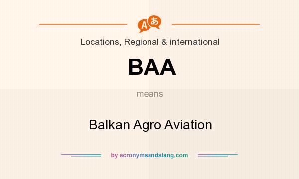 What does BAA mean? It stands for Balkan Agro Aviation