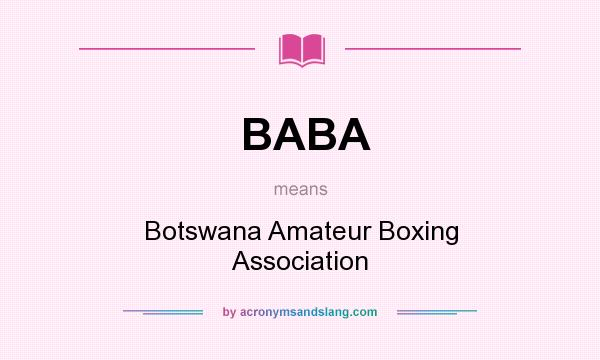 What does BABA mean? It stands for Botswana Amateur Boxing Association