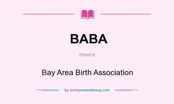 What does BABA mean? It stands for Bay Area Birth Association