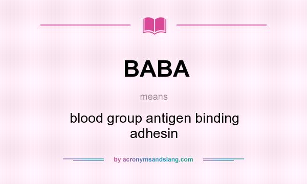 What does BABA mean? It stands for blood group antigen binding adhesin