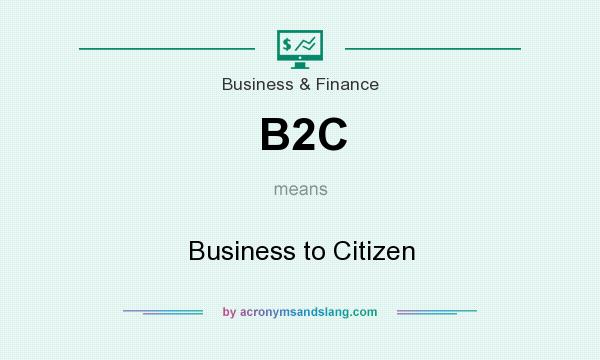 What does B2C mean? It stands for Business to Citizen