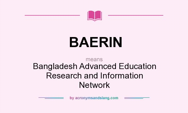 What does BAERIN mean? It stands for Bangladesh Advanced Education Research and Information Network