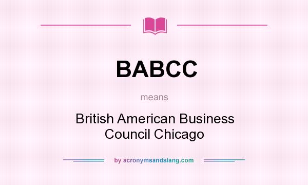 What does BABCC mean? It stands for British American Business Council Chicago