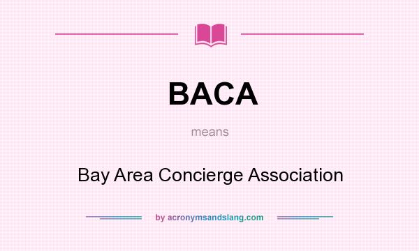 What does BACA mean? It stands for Bay Area Concierge Association