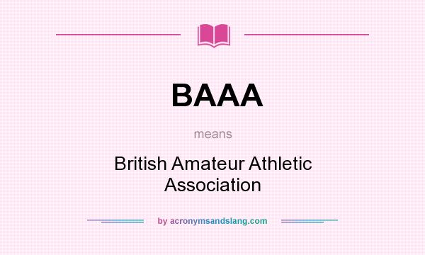What does BAAA mean? It stands for British Amateur Athletic Association