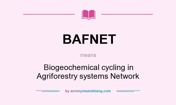 What does BAFNET mean? It stands for Biogeochemical cycling in Agriforestry systems Network