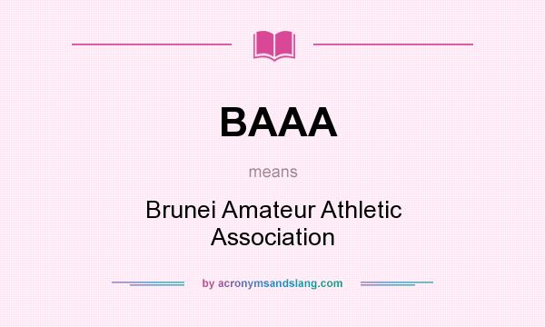 What does BAAA mean? It stands for Brunei Amateur Athletic Association